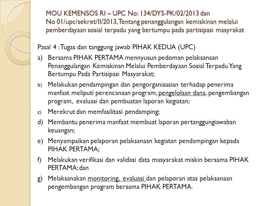 MOU KEMENSOS RI – UPC No: 134/DYS-PK/02/2013 dan No 01/upc/sekret/II/2013, Tentang penanggulangan kemiskinan melalui pemberdayaan sosial terpadu yang
