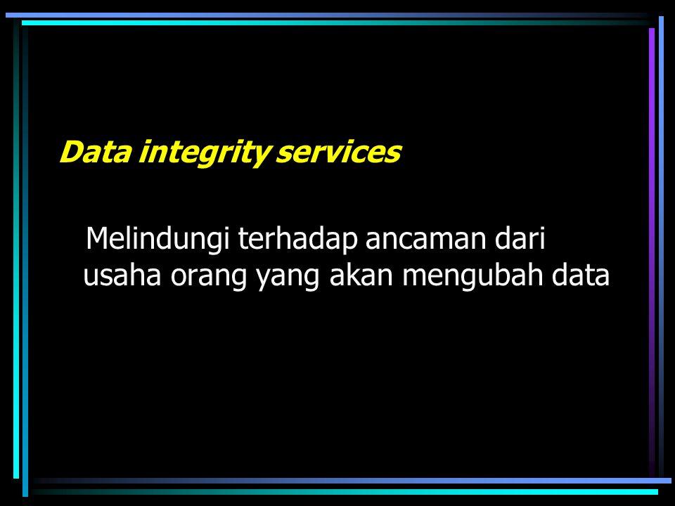Integrity Informasi tidak berubah tanpa ijin (tampered, altered, modified) Serangan: spoof, virus, trojan horse, man in the middle attack Proteksi: signature, certificate, hash