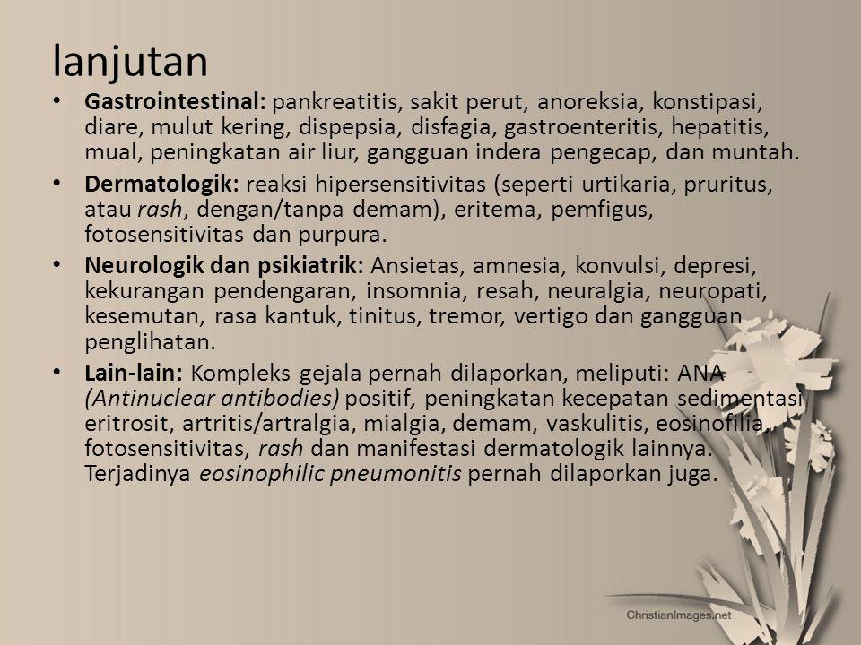 lanjutan Gastrointestinal: pankreatitis, sakit perut, anoreksia, konstipasi, diare, mulut kering, dispepsia, disfagia, gastroenteritis, hepatitis, mua