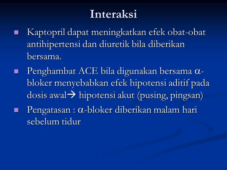 Interaksi Kaptopril dapat meningkatkan efek obat-obat antihipertensi dan diuretik bila diberikan bersama. Kaptopril dapat meningkatkan efek obat-obat