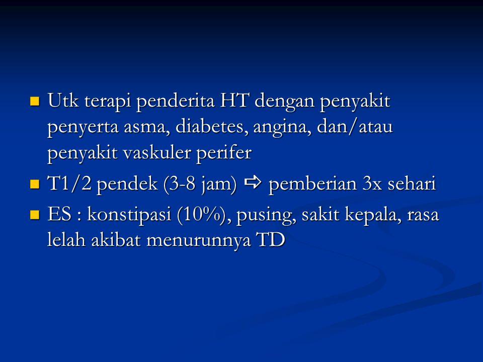 Utk terapi penderita HT dengan penyakit penyerta asma, diabetes, angina, dan/atau penyakit vaskuler perifer Utk terapi penderita HT dengan penyakit pe