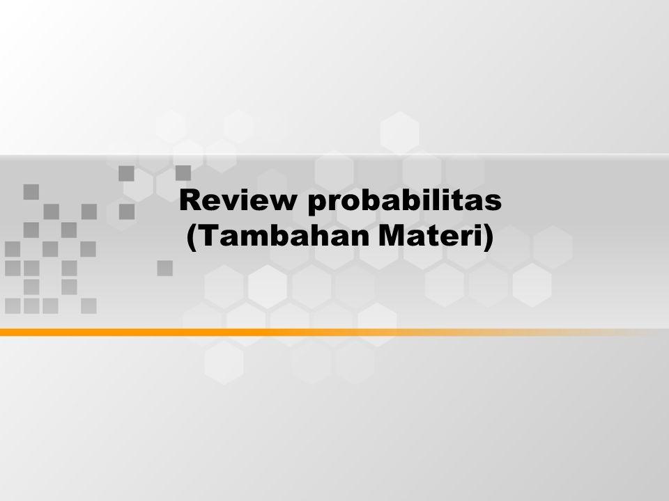 Review probabilitas (Tambahan Materi)