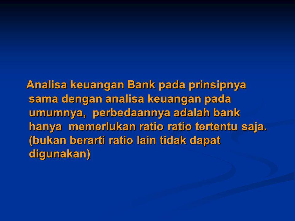 RATIO RENTABILITAS (lanjutan) Return on Equity (ROE) Menggambarkan kemampuan manajemen bank dalam memperoleh keuntungan dari modal yang dimiliki sendiri.