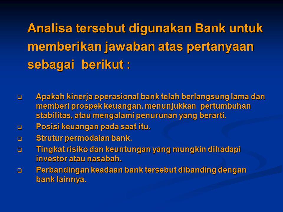 RATIO LIKUIDITAS (lanjutan) oLoan to Deposit Ratio ( LDR ) Seberapa kemampuan bank membayar kembali dana yang ditarik oleh nasabah dengan menggunakan kredit yang diberikan sebagai sumber pelunasannya.