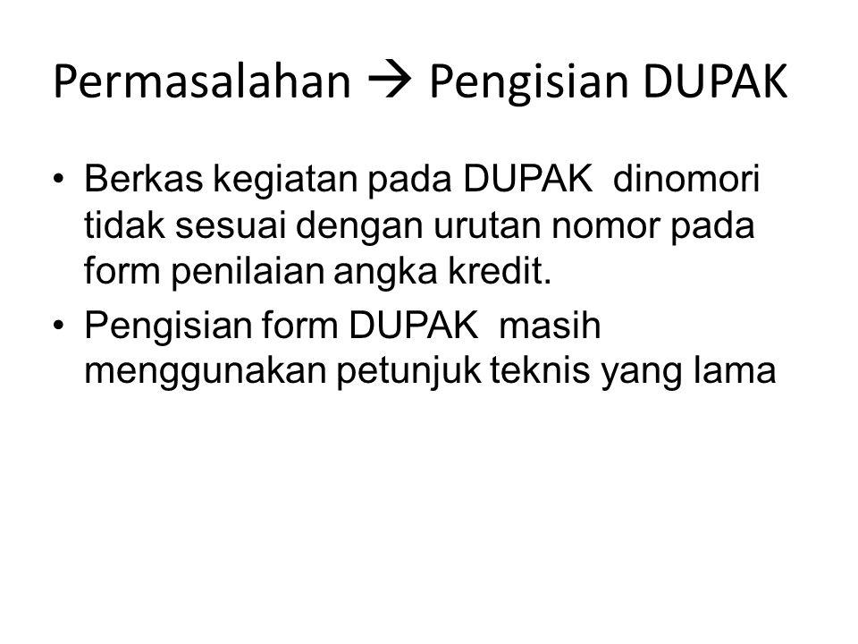 Permasalahan  Pengisian DUPAK Berkas kegiatan pada DUPAK dinomori tidak sesuai dengan urutan nomor pada form penilaian angka kredit.