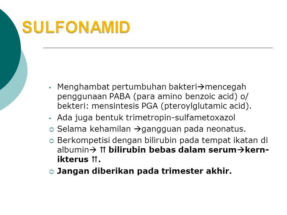 Menghambat pertumbuhan bakteri  mencegah penggunaan PABA (para amino benzoic acid) o/ bekteri: mensintesis PGA (pteroylglutamic acid).