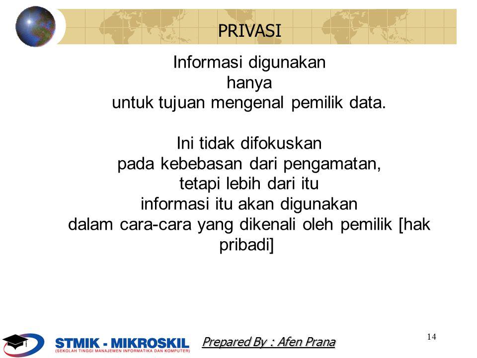 14 Informasi digunakan hanya untuk tujuan mengenal pemilik data. Ini tidak difokuskan pada kebebasan dari pengamatan, tetapi lebih dari itu informasi