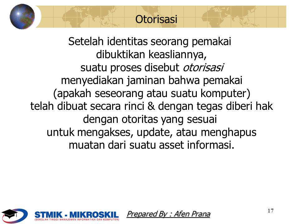 17 Setelah identitas seorang pemakai dibuktikan keasliannya, suatu proses disebut otorisasi menyediakan jaminan bahwa pemakai (apakah seseorang atau s