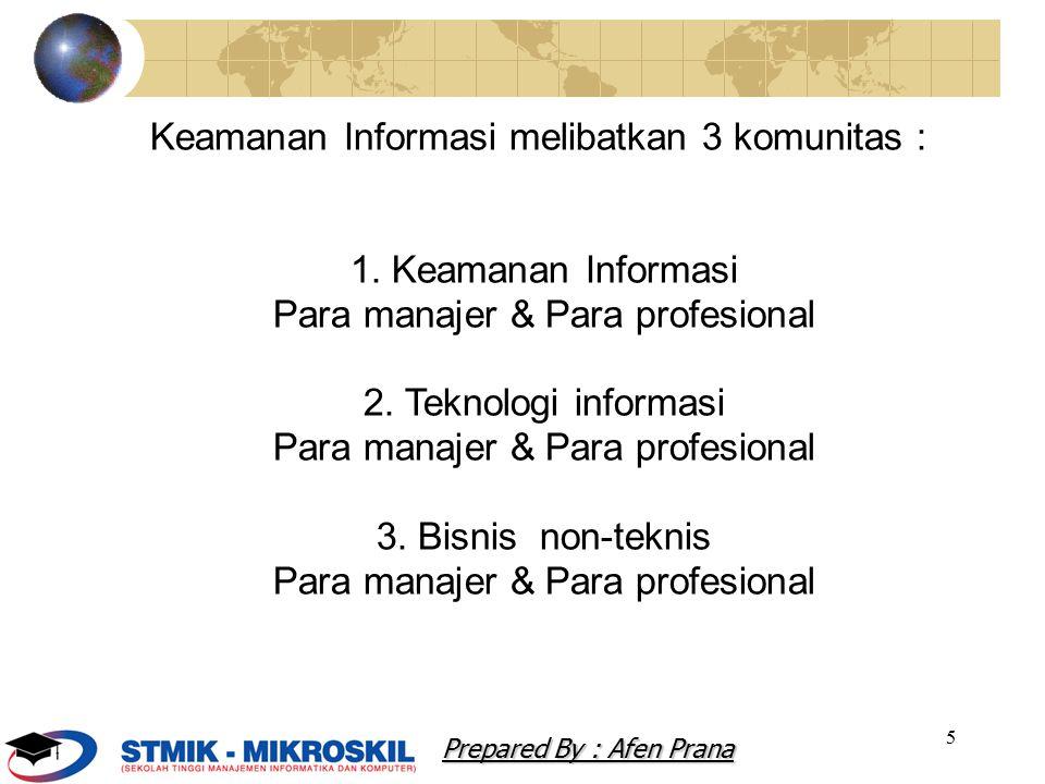5 Keamanan Informasi melibatkan 3 komunitas : 1. Keamanan Informasi Para manajer & Para profesional 2. Teknologi informasi Para manajer & Para profesi