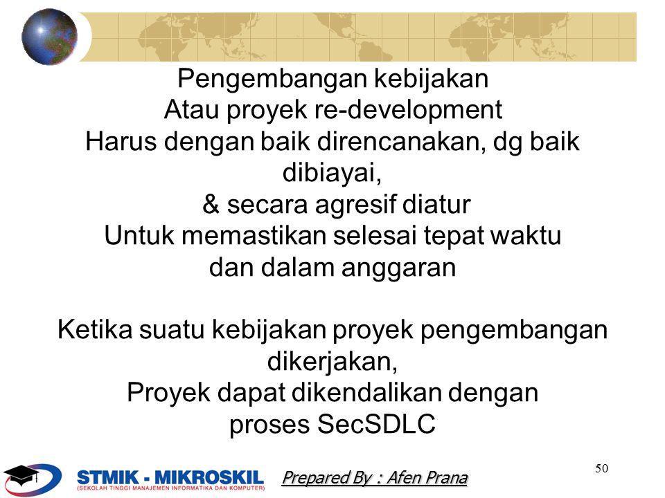 50 Pengembangan kebijakan Atau proyek re-development Harus dengan baik direncanakan, dg baik dibiayai, & secara agresif diatur Untuk memastikan selesa