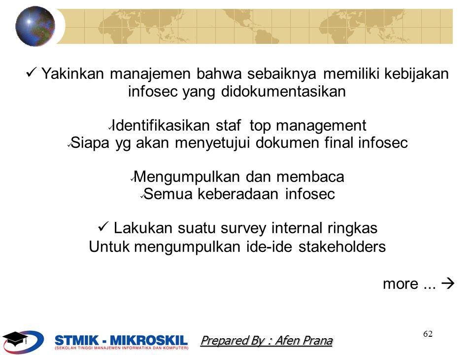 62 Yakinkan manajemen bahwa sebaiknya memiliki kebijakan infosec yang didokumentasikan Identifikasikan staf top management Siapa yg akan menyetujui do
