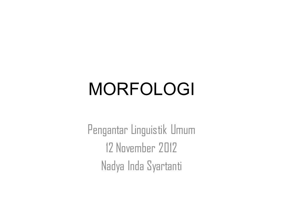 Contoh 2 Morfem {me} memiliki 6 alomorf, yaitu: /m ə / dalam melarang /m ə m/ dalam membaca /m ə n/ dalam mencuci /m ə ñ/ dalam menyukai /m əŋ / dalam mengganggu /m əŋə / dalam mengetahui
