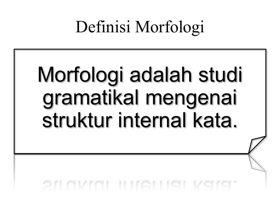 Polimorfomis merupakan hasil dari proses morfologis Monomorfemis TIDAK mengalami proses morfologis