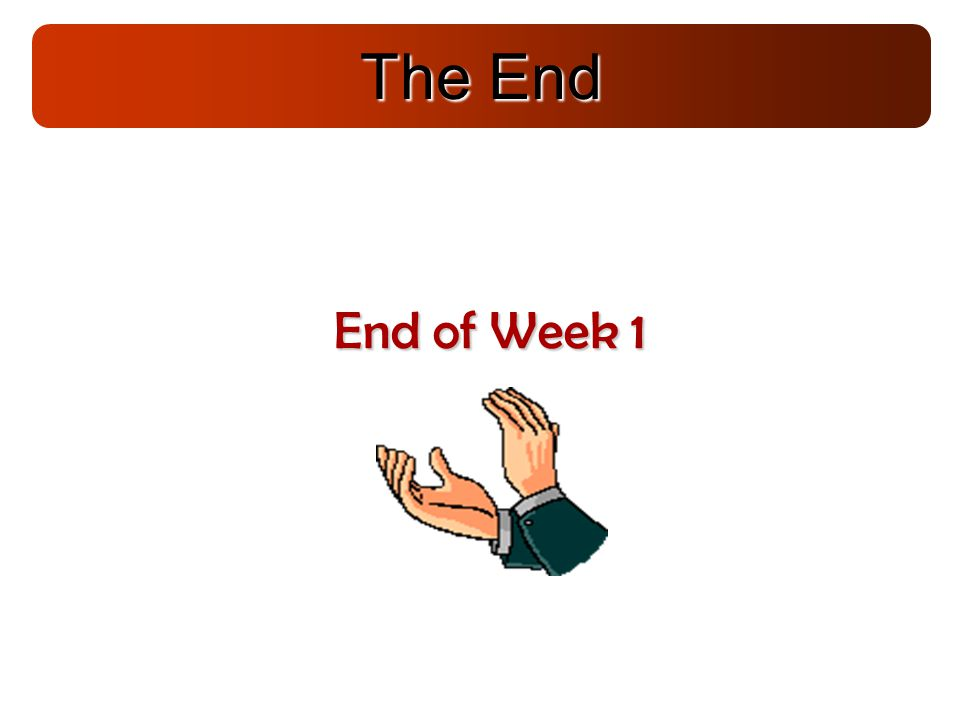 The End End of Week 1