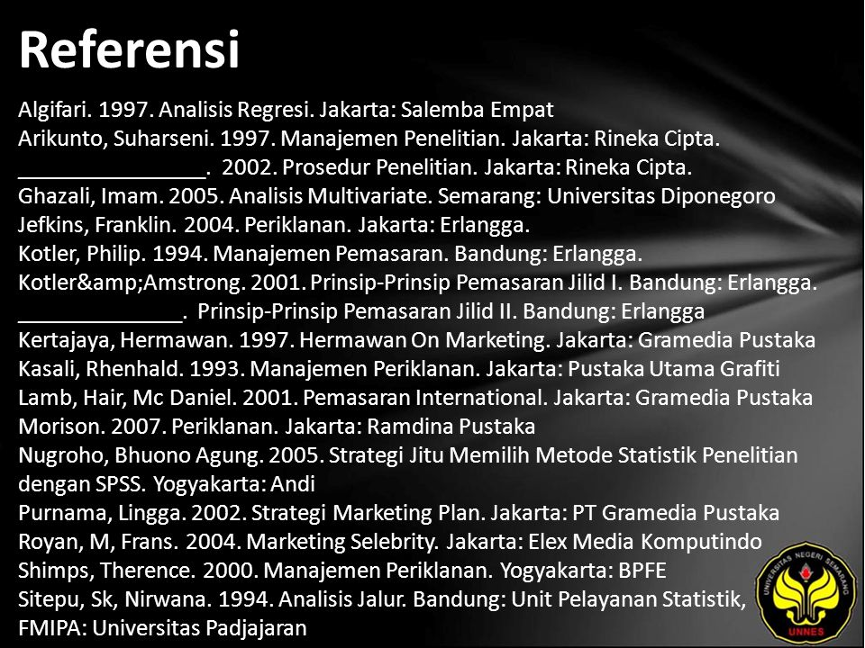 Referensi Algifari. 1997. Analisis Regresi. Jakarta: Salemba Empat Arikunto, Suharseni.