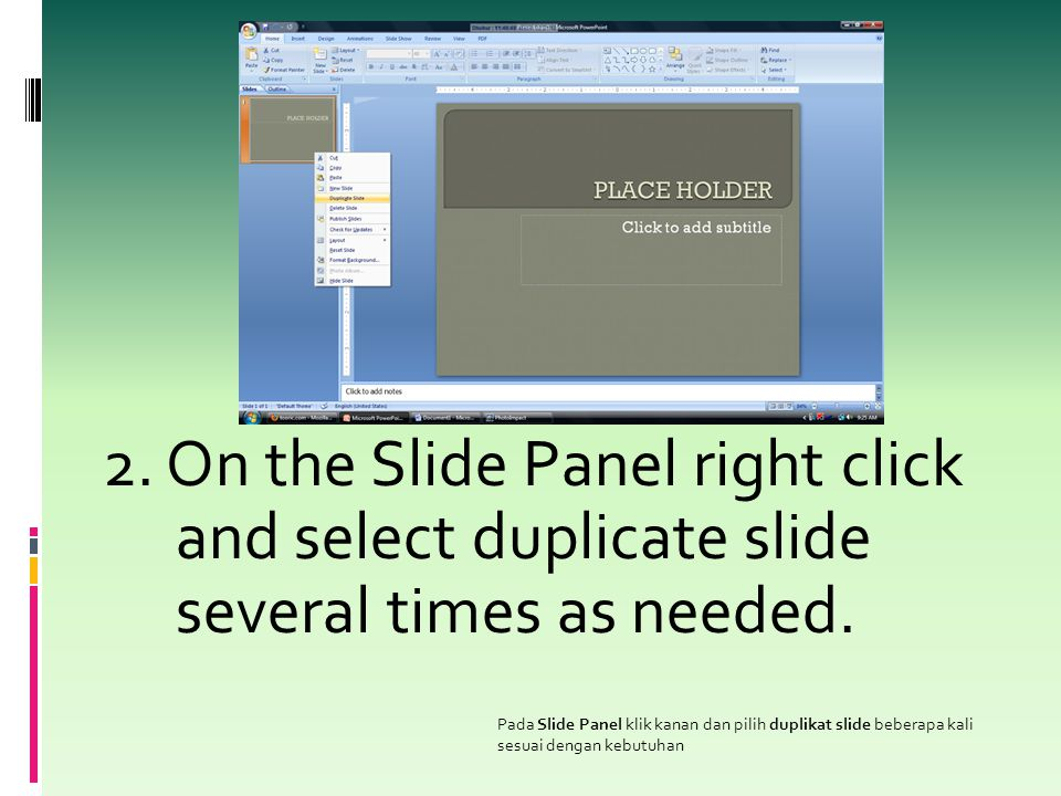 2. On the Slide Panel right click and select duplicate slide several times as needed. Pada Slide Panel klik kanan dan pilih duplikat slide beberapa ka