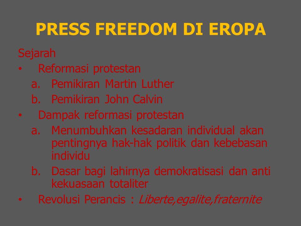 PRESS FREEDOM DI EROPA Sejarah Reformasi protestan a.Pemikiran Martin Luther b.Pemikiran John Calvin Dampak reformasi protestan a.Menumbuhkan kesadara