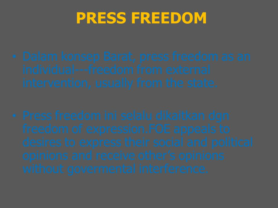 PRESS FREEDOM The Right to Know Freedom to Speech Freedom to Exspression