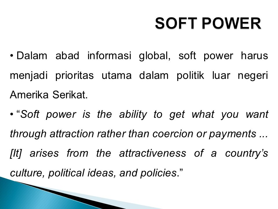 American pop culture may be widely admired among young people, but the unpopularity of our foreign policies is causing the next generation to question American power. Power tersebar dalam sebuah 'permainan catur 3D'.