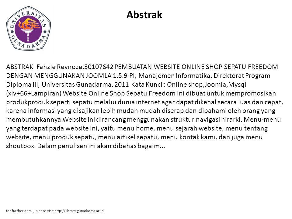 Abstrak ABSTRAK Fahzie Reynoza.30107642 PEMBUATAN WEBSITE ONLINE SHOP SEPATU FREEDOM DENGAN MENGGUNAKAN JOOMLA 1.5.9 PI, Manajemen Informatika, Direkt