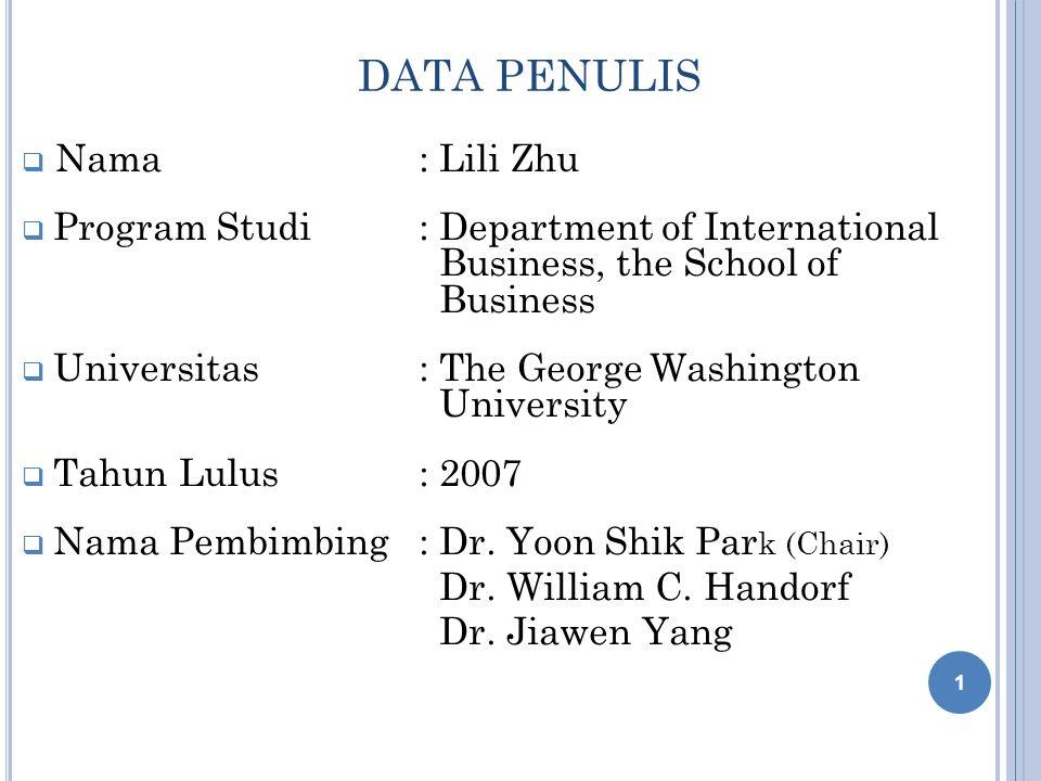 DATA PENULIS  Nama : Lili Zhu  Program Studi : Department of International Business, the School of Business  Universitas: The George Washington Uni