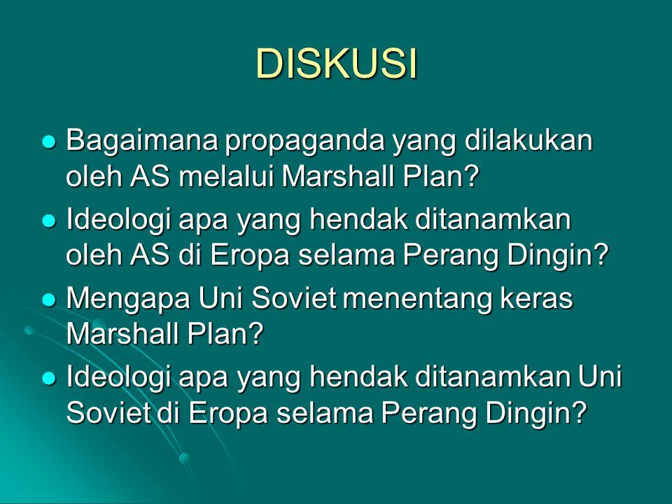 DISKUSI Bagaimana propaganda yang dilakukan oleh AS melalui Marshall Plan? Bagaimana propaganda yang dilakukan oleh AS melalui Marshall Plan? Ideologi