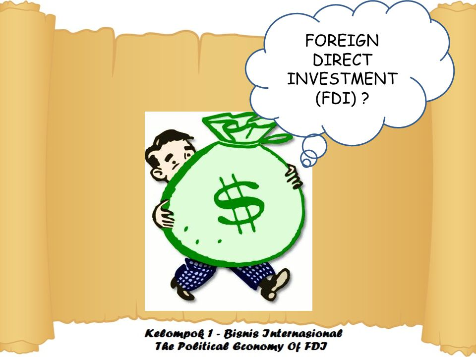 FOREIGN DIRECT INVESTMENT (FDI) ?