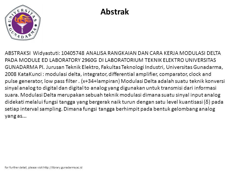 Abstrak ABSTRAKSI Widyastuti: 10405748 ANALISA RANGKAIAN DAN CARA KERJA MODULASI DELTA PADA MODULE ED LABORATORY 2960G DI LABORATORIUM TEKNIK ELEKTRO