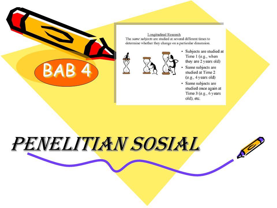BAB 4 BAB 4 PENELITIAN SOSIAL