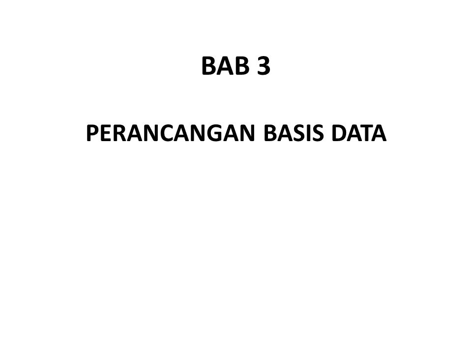 BAB 3 PERANCANGAN BASIS DATA
