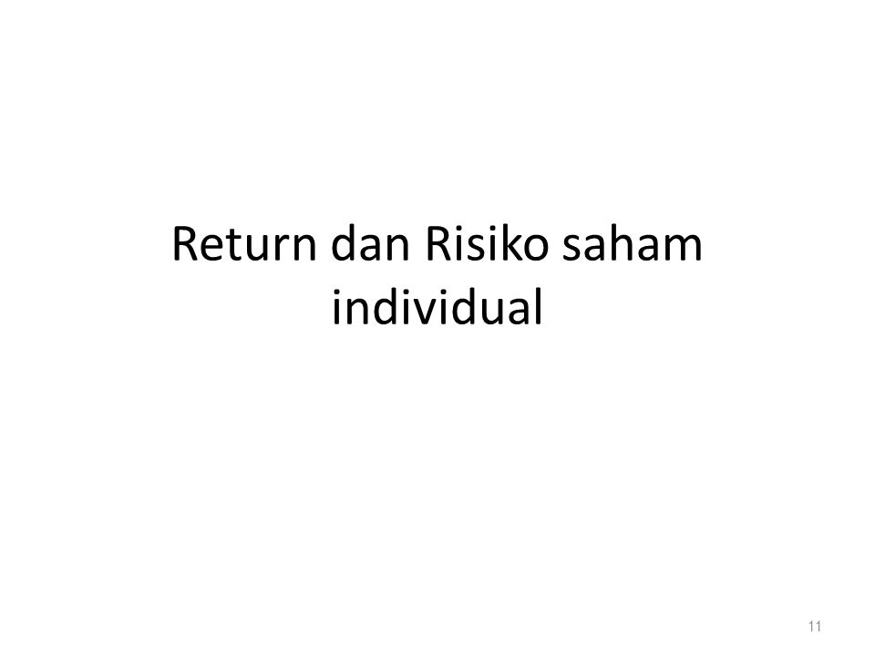 Return dan Risiko saham individual 11