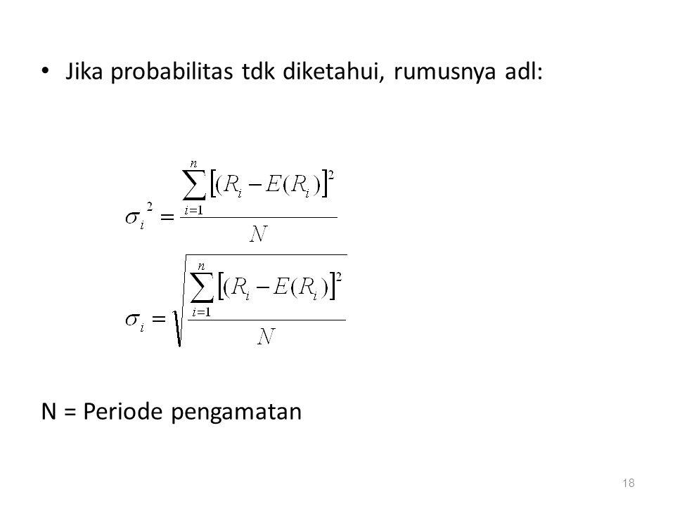 Jika probabilitas tdk diketahui, rumusnya adl: N = Periode pengamatan 18