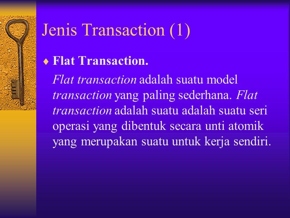Distributed Transaction  Distributed transaction merupakan transaksi yang dilakukan oleh berbagai partisipan transaksi.