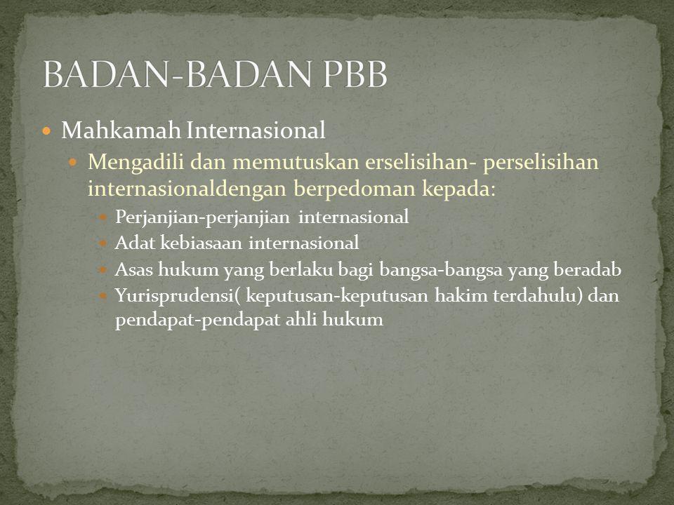 Mahkamah Internasional Mengadili dan memutuskan erselisihan- perselisihan internasionaldengan berpedoman kepada: Perjanjian-perjanjian internasional A