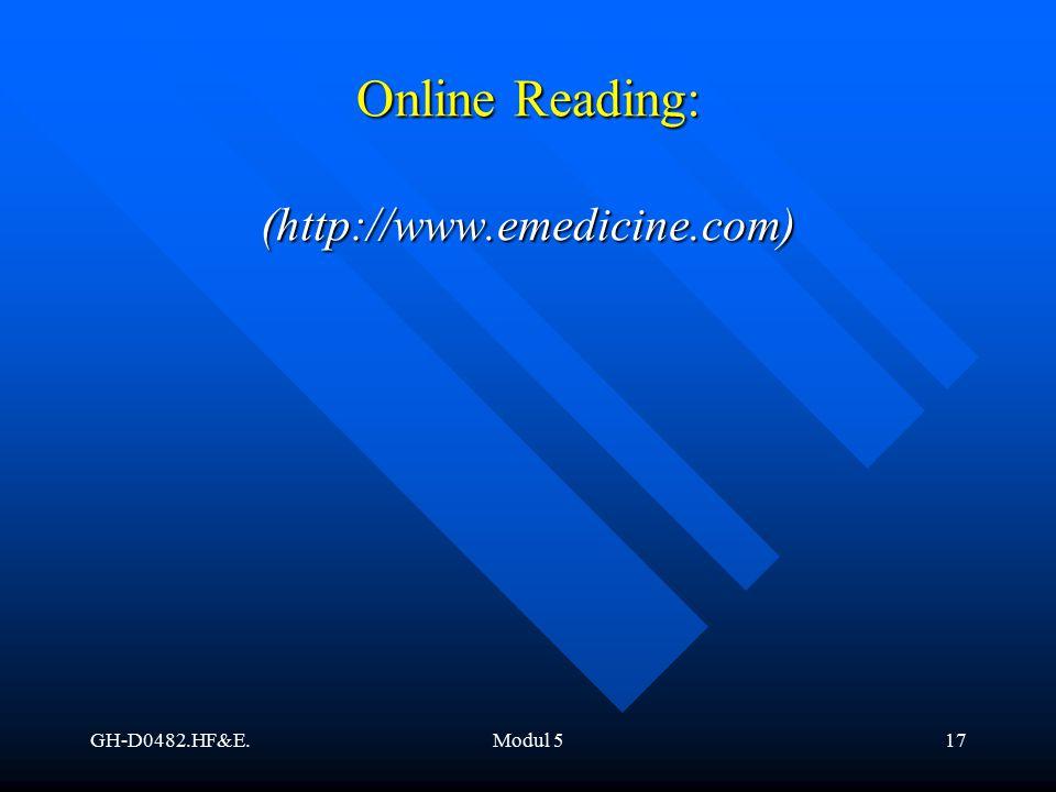 GH-D0482.HF&E.Modul 517 Online Reading: (http://www.emedicine.com)