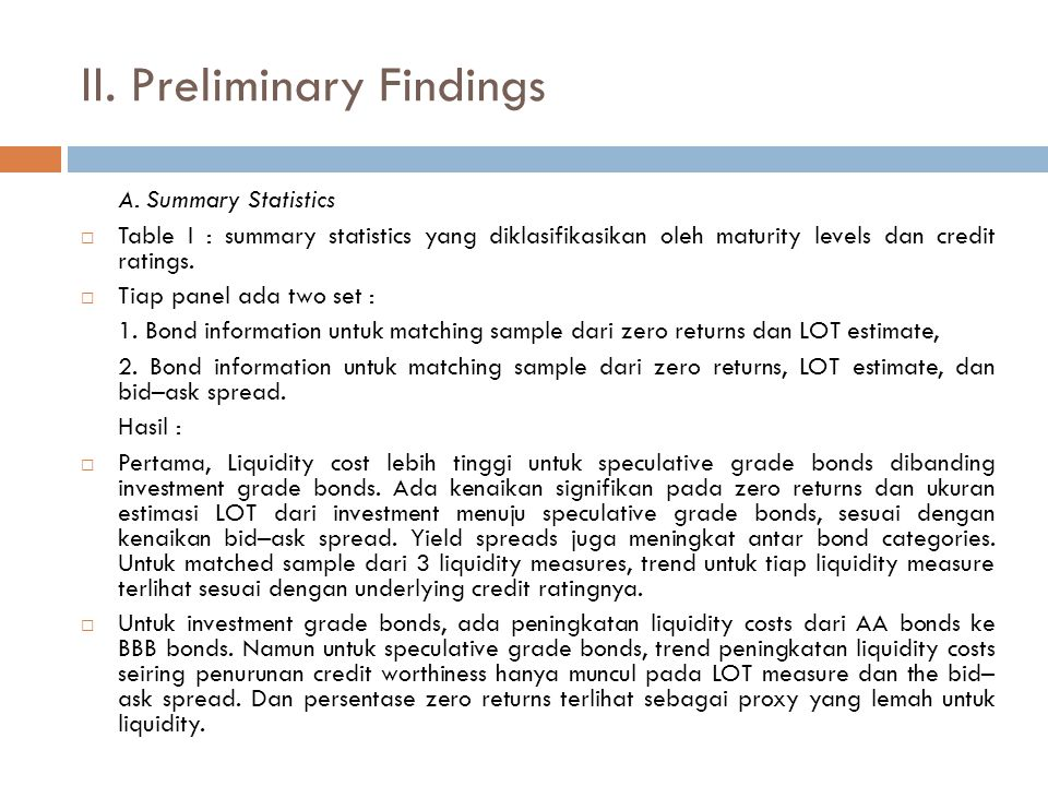 II. Preliminary Findings A. Summary Statistics  Table I : summary statistics yang diklasifikasikan oleh maturity levels dan credit ratings.  Tiap pa