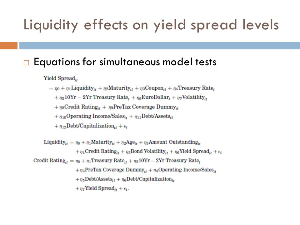 Liquidity effects on yield spread levels  Equations for simultaneous model tests