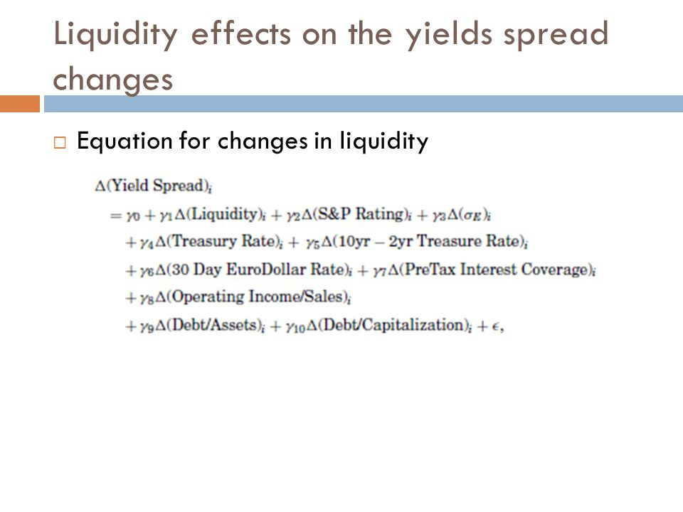 Liquidity effects on the yields spread changes  Equation for changes in liquidity