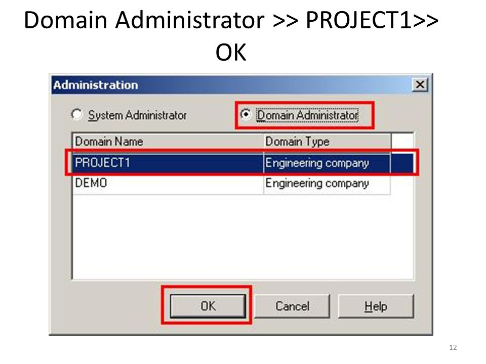 12 Domain Administrator >> PROJECT1>> OK 12