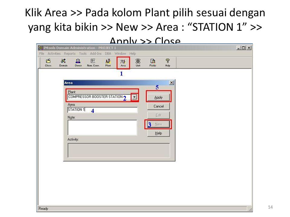 """14 Klik Area >> Pada kolom Plant pilih sesuai dengan yang kita bikin >> New >> Area : """"STATION 1"""" >> Apply >> Close 14"""