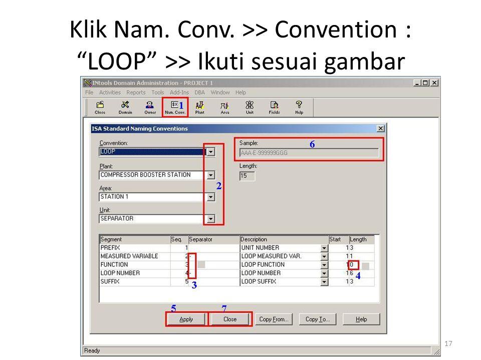 """17 Klik Nam. Conv. >> Convention : """"LOOP"""" >> Ikuti sesuai gambar"""