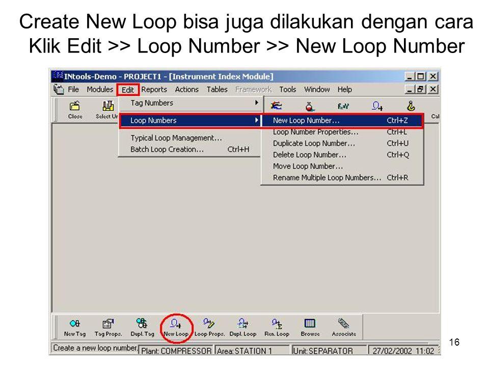 16 Create New Loop bisa juga dilakukan dengan cara Klik Edit >> Loop Number >> New Loop Number