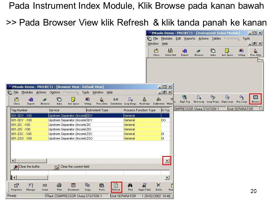 20 Pada Instrument Index Module, Klik Browse pada kanan bawah >> Pada Browser View klik Refresh & klik tanda panah ke kanan