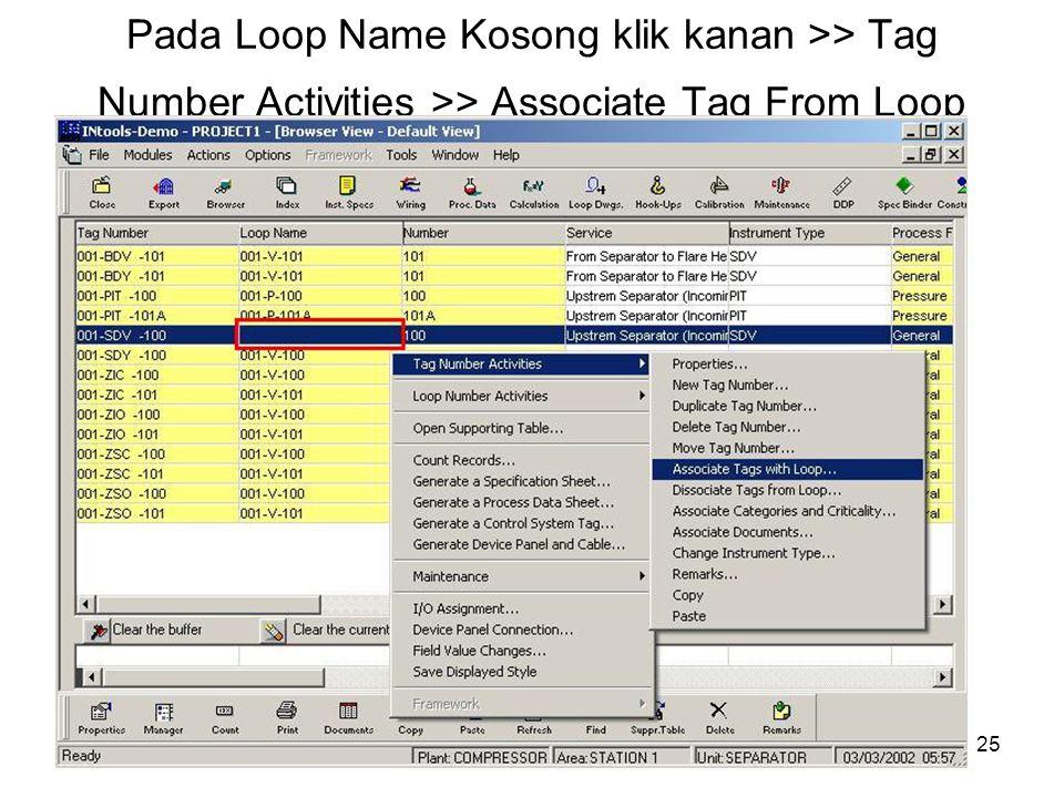 25 Pada Loop Name Kosong klik kanan >> Tag Number Activities >> Associate Tag From Loop