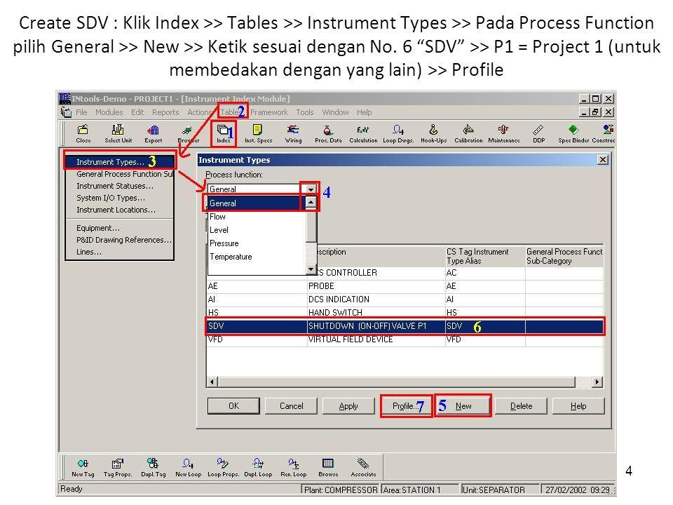 5 Pada tab General >> Location, pilih Field & tab Wiring Control System dikosongkan karena SDV sebagai Valve tidak memiliki I/O >> Apply >>OK