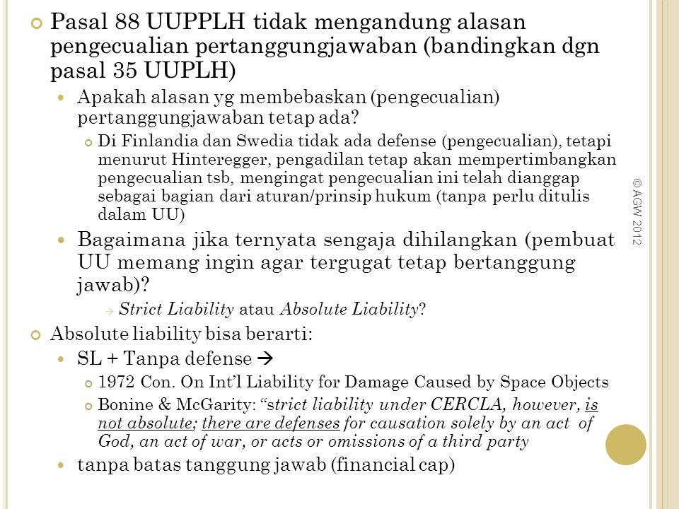 Pasal 88 UUPPLH tidak mengandung alasan pengecualian pertanggungjawaban (bandingkan dgn pasal 35 UUPLH) Apakah alasan yg membebaskan (pengecualian) pe