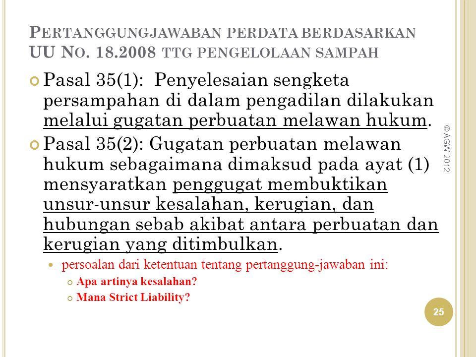 P ERTANGGUNGJAWABAN PERDATA BERDASARKAN UU N O. 18.2008 TTG PENGELOLAAN SAMPAH Pasal 35(1): Penyelesaian sengketa persampahan di dalam pengadilan dila