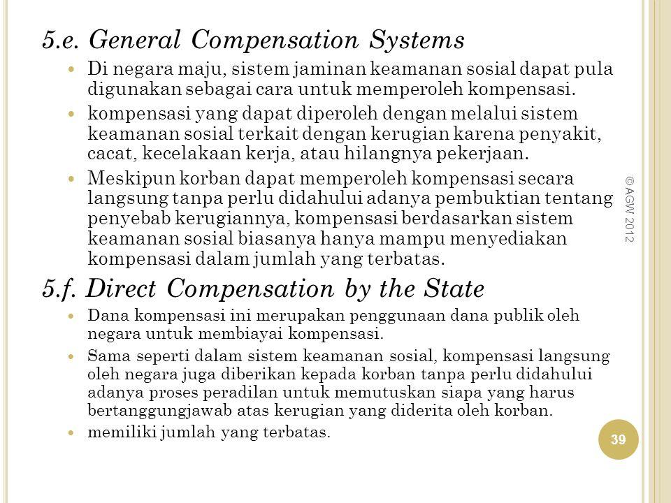 5.e. General Compensation Systems Di negara maju, sistem jaminan keamanan sosial dapat pula digunakan sebagai cara untuk memperoleh kompensasi. kompen