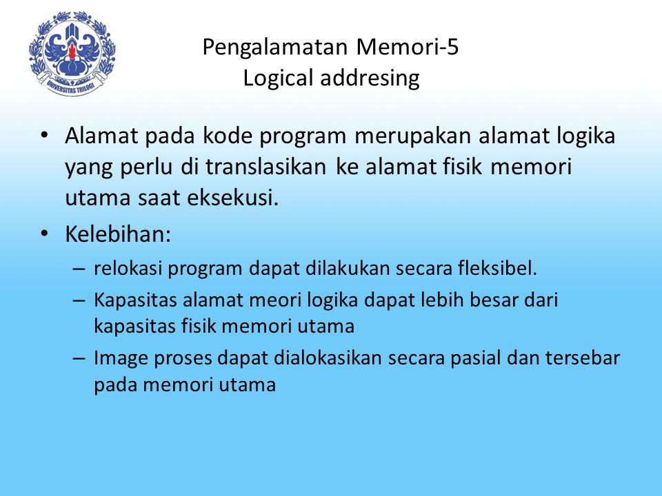 V2008-DEV Pengalamatan Memori-6 Logical addresing Proses alokasi memori dan tranalasi alamat pada pengalamatan secara logika