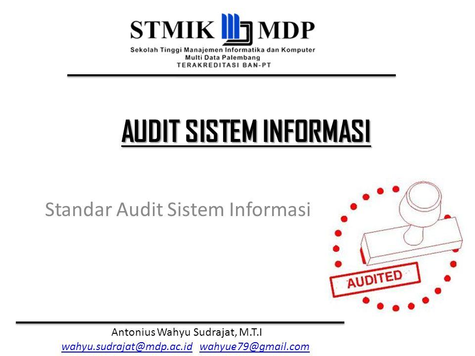 Audit Sistem Informasi Antonius Wahyu Sudrajat, M.T.I Tujuan Audit Effectiveness Efficiency Confidentiality Integrity Availability Compliance Reliability